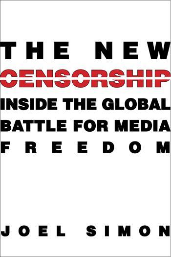Joel Simon, The New Censorship