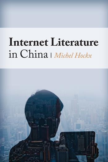 Michel Hockx, Internet Literature in China