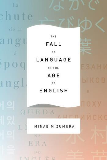 Minae Mizumura, The Fall of Language in the Age of English