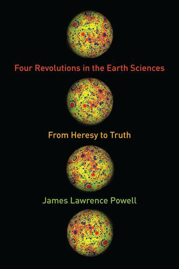 James Lawrence Powell, Four Revolutions in the Earth Sciences