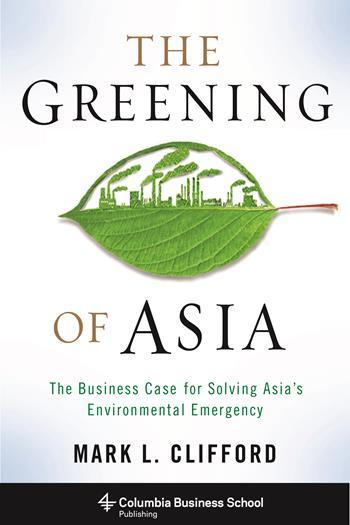 The Greening of Asia, Mark L. Clifford