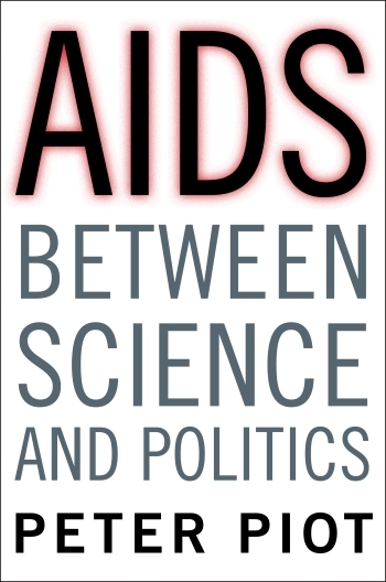 Piot, AIDS Between Science and Politics