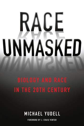 Race Unmasked, Michael Yudell