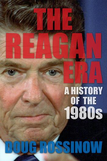 The Age of Reagan, Doug Rossinow