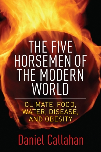 The Five Horsemen of the Modern World, Daniel Callahan