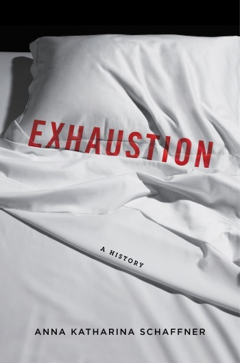 Exhaustion, Anna K. Schaffner