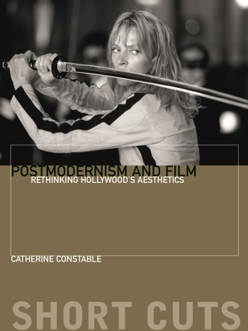 Postmodernism and Film, Catherine Constable