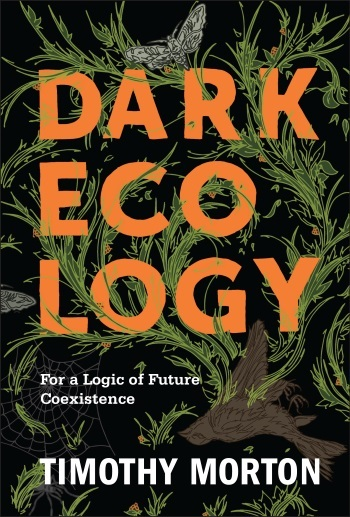 Dark Ecology, Timothy Morton